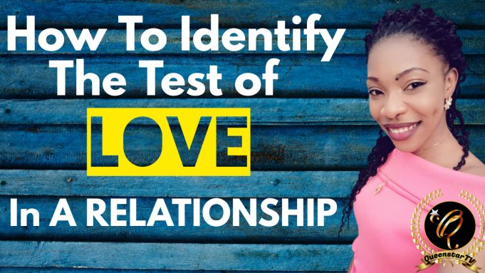 Identify test of Love in relationship Queenstartv.com